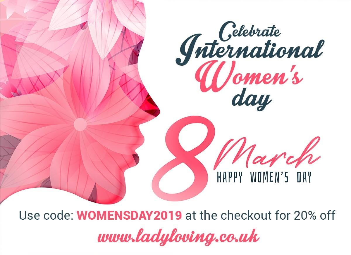Celebrate International Womens Day with 20% off your order at Ladyloving.co.uk
